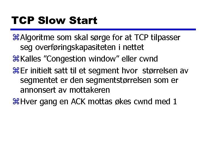 TCP Slow Start z Algoritme som skal sørge for at TCP tilpasser seg overføringskapasiteten