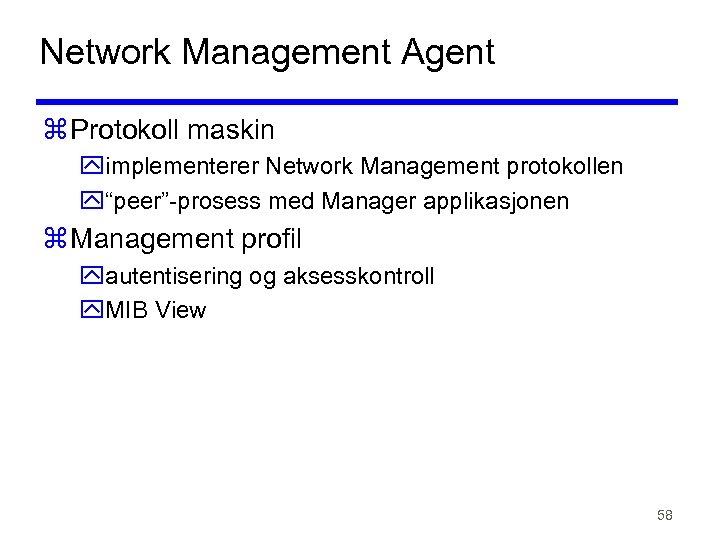 """Network Management Agent z Protokoll maskin yimplementerer Network Management protokollen y""""peer""""-prosess med Manager applikasjonen"""