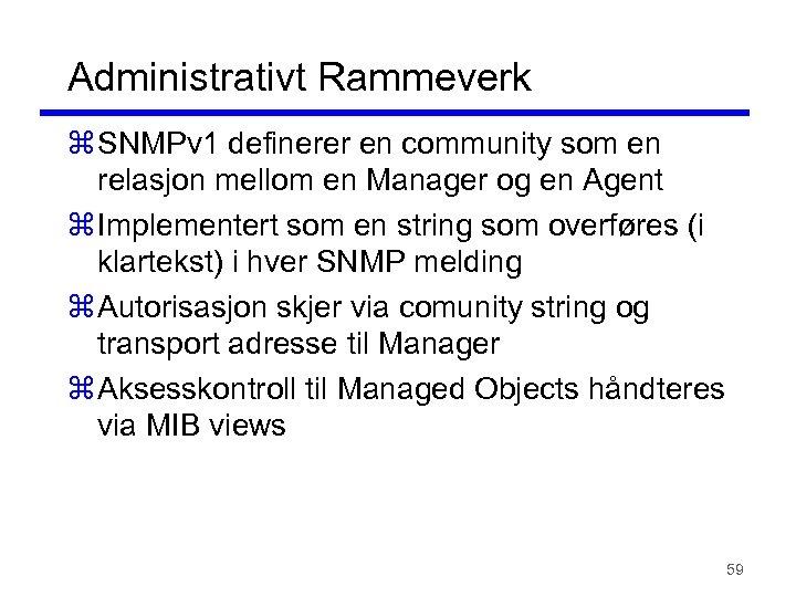 Administrativt Rammeverk z SNMPv 1 definerer en community som en relasjon mellom en Manager