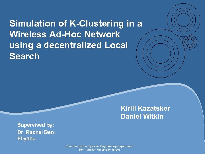 Simulation of K-Clustering in a Wireless Ad-Hoc Network using a decentralized Local Search Kirill