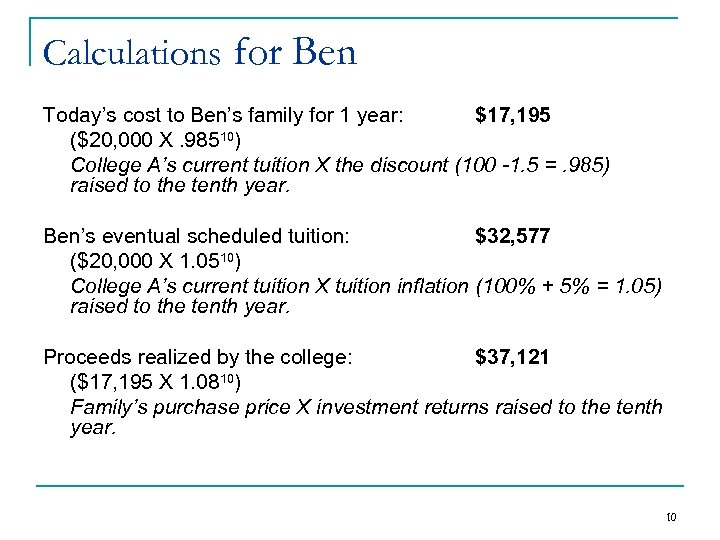 Calculations for Ben Today's cost to Ben's family for 1 year: $17, 195 ($20,