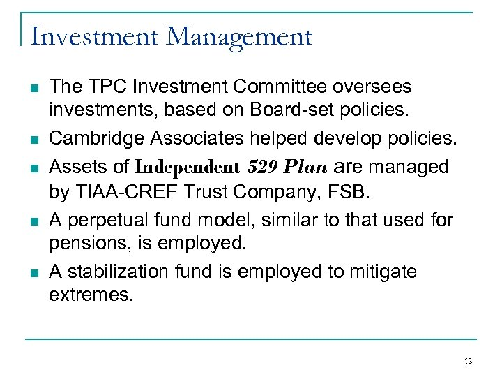 Investment Management n n n The TPC Investment Committee oversees investments, based on Board-set