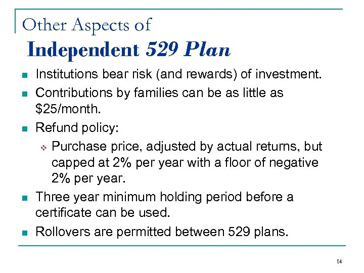 Other Aspects of Independent 529 Plan n n Institutions bear risk (and rewards) of