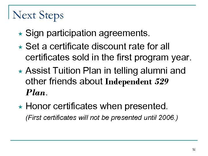 Next Steps Sign participation agreements. « Set a certificate discount rate for all certificates