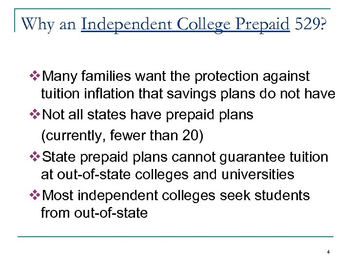 Why an Independent College Prepaid 529? v. Many families want the protection against tuition