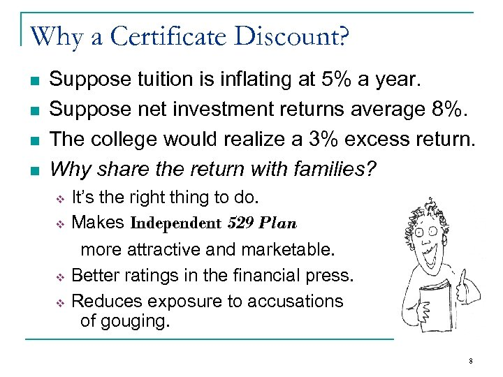 Why a Certificate Discount? n n Suppose tuition is inflating at 5% a year.