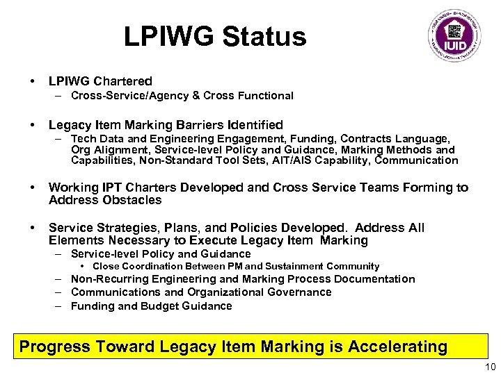 LPIWG Status • LPIWG Chartered – Cross-Service/Agency & Cross Functional • Legacy Item Marking