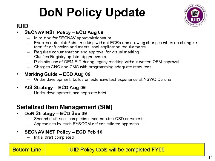 Do. N Policy Update IUID • SECNAVINST Policy – ECD Aug 09 – In