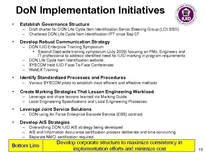 Do. N Implementation Initiatives • Establish Governance Structure – Draft charter for DON Life