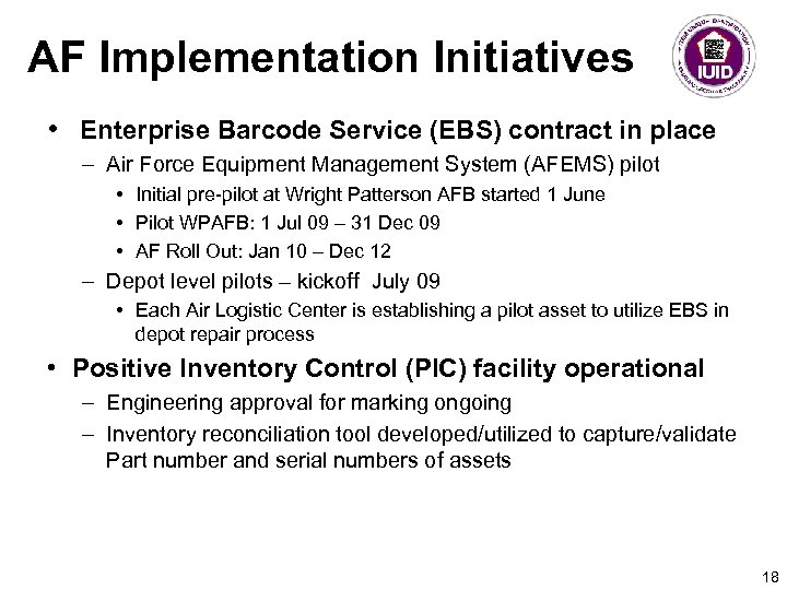 AF Implementation Initiatives • Enterprise Barcode Service (EBS) contract in place – Air Force