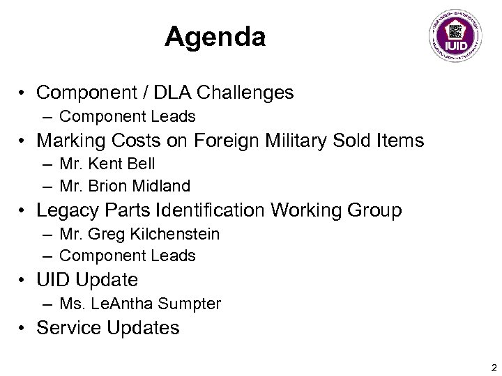 Agenda • Component / DLA Challenges – Component Leads • Marking Costs on Foreign