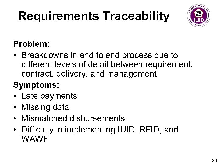 Requirements Traceability Problem: • Breakdowns in end to end process due to different levels