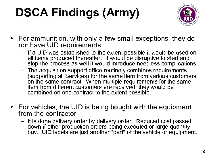 DSCA Findings (Army) • For ammunition, with only a few small exceptions, they do
