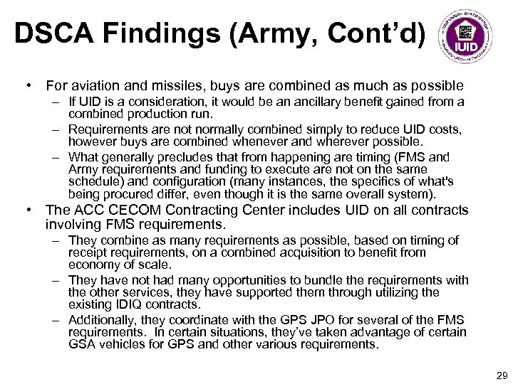 DSCA Findings (Army, Cont'd) • For aviation and missiles, buys are combined as much