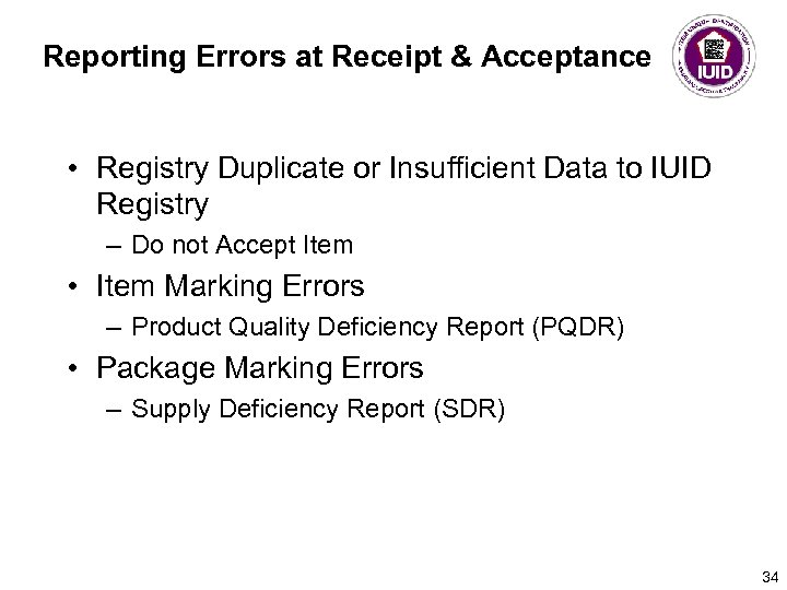 Reporting Errors at Receipt & Acceptance • Registry Duplicate or Insufficient Data to IUID