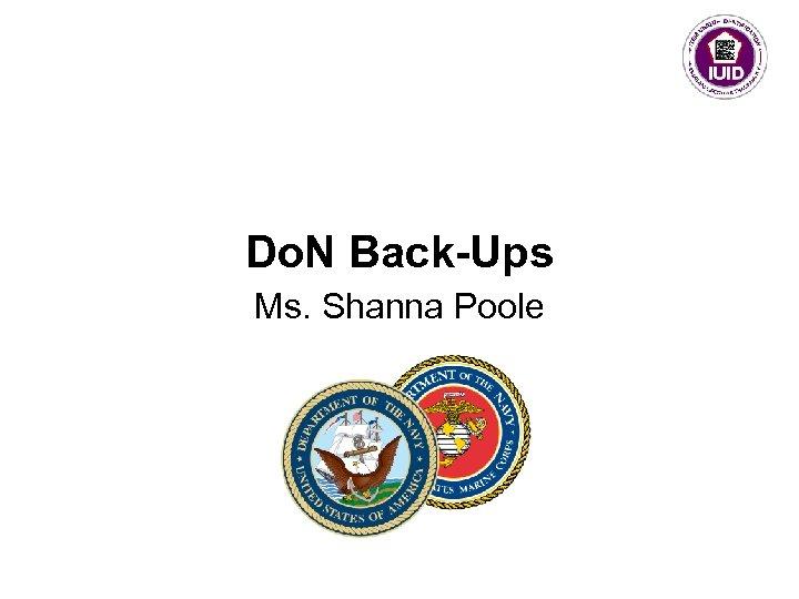 Do. N Back-Ups Ms. Shanna Poole
