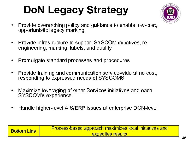 Do. N Legacy Strategy • Provide overarching policy and guidance to enable low-cost, opportunistic