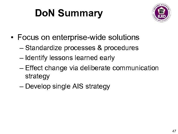 Do. N Summary • Focus on enterprise-wide solutions – Standardize processes & procedures –