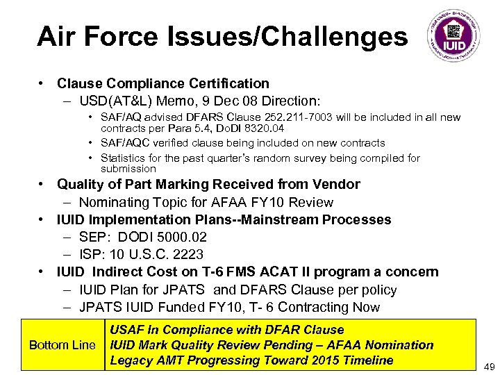 Air Force Issues/Challenges • Clause Compliance Certification – USD(AT&L) Memo, 9 Dec 08 Direction: