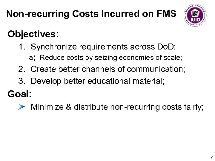 Non-recurring Costs Incurred on FMS Objectives: 1. Synchronize requirements across Do. D: a) Reduce
