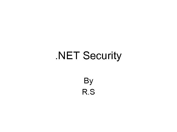 . NET Security By R. S