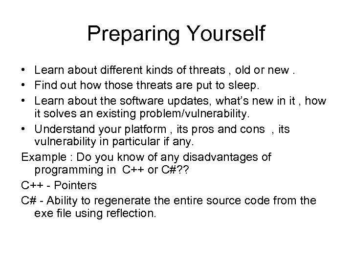 Preparing Yourself • Learn about different kinds of threats , old or new. •