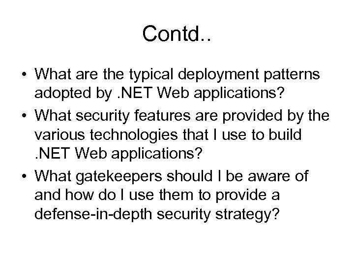 Contd. . • What are the typical deployment patterns adopted by. NET Web applications?