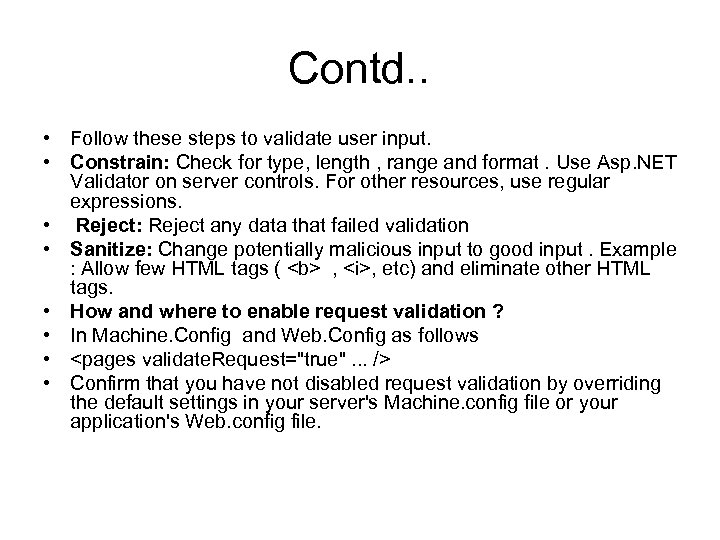 Contd. . • Follow these steps to validate user input. • Constrain: Check for