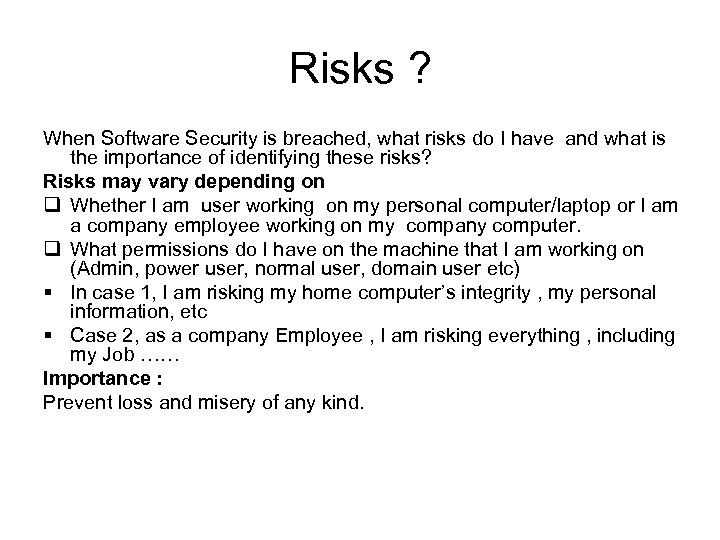 Risks ? When Software Security is breached, what risks do I have and what