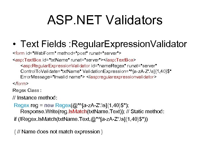 ASP. NET Validators • Text Fields : Regular. Expression. Validator <form id=