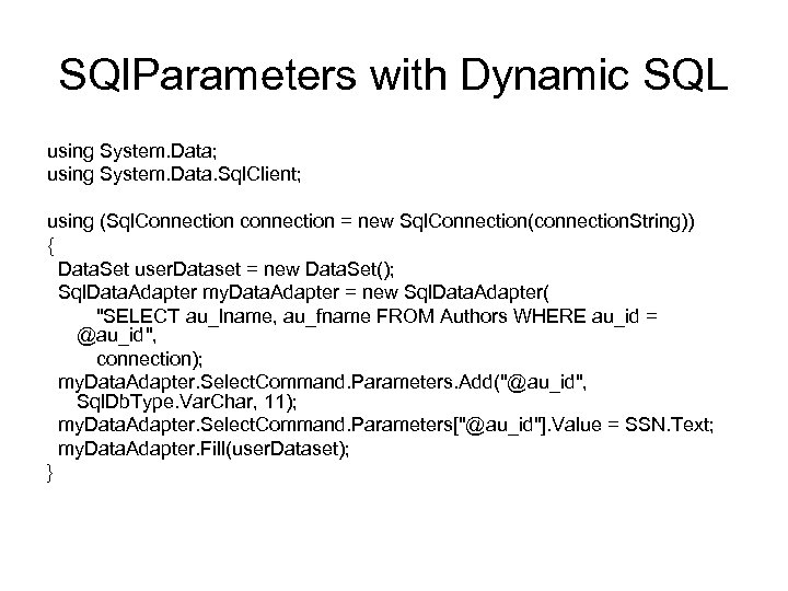 SQl. Parameters with Dynamic SQL using System. Data; using System. Data. Sql. Client; using