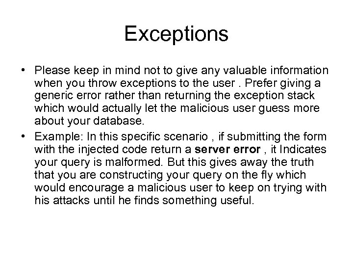 Exceptions • Please keep in mind not to give any valuable information when you