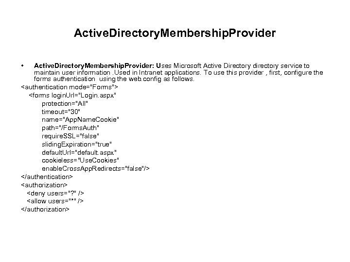 Active. Directory. Membership. Provider • Active. Directory. Membership. Provider: Uses Microsoft Active Directory directory