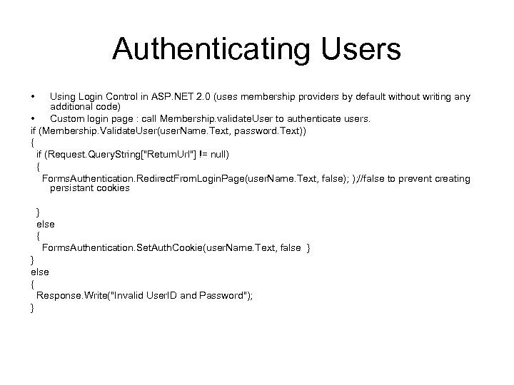 Authenticating Users • Using Login Control in ASP. NET 2. 0 (uses membership providers