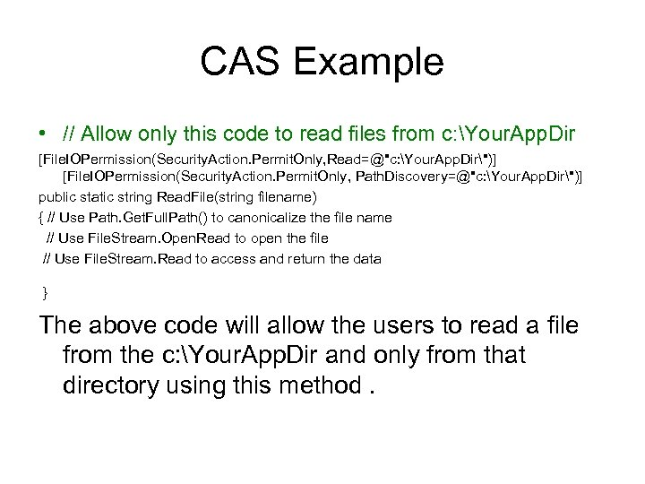 CAS Example • // Allow only this code to read files from c: Your.