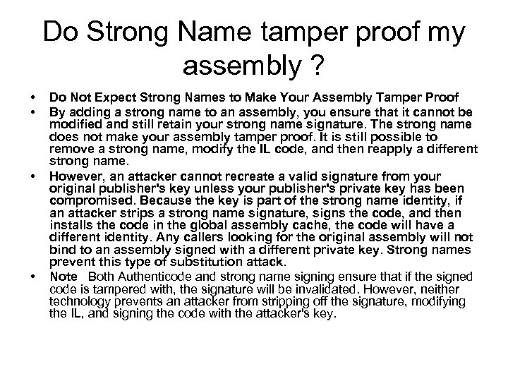 Do Strong Name tamper proof my assembly ? • • Do Not Expect Strong