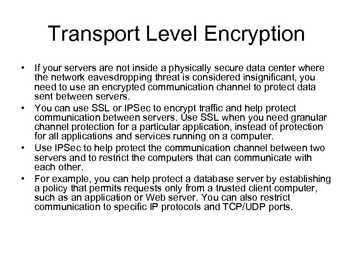 Transport Level Encryption • If your servers are not inside a physically secure data