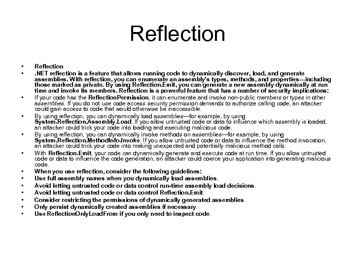 Reflection • • • • Reflection. NET reflection is a feature that allows running