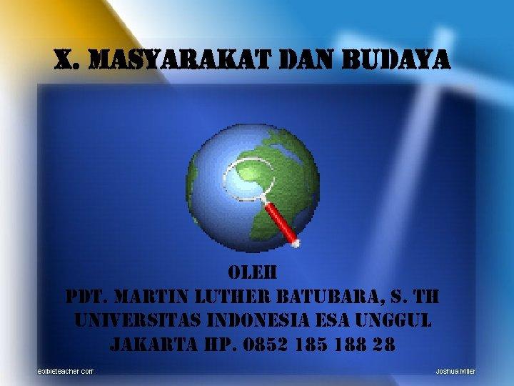 X. masyarakat dan budaya oleh pdt. Martin luther batubara, s. th universitas indonesia esa