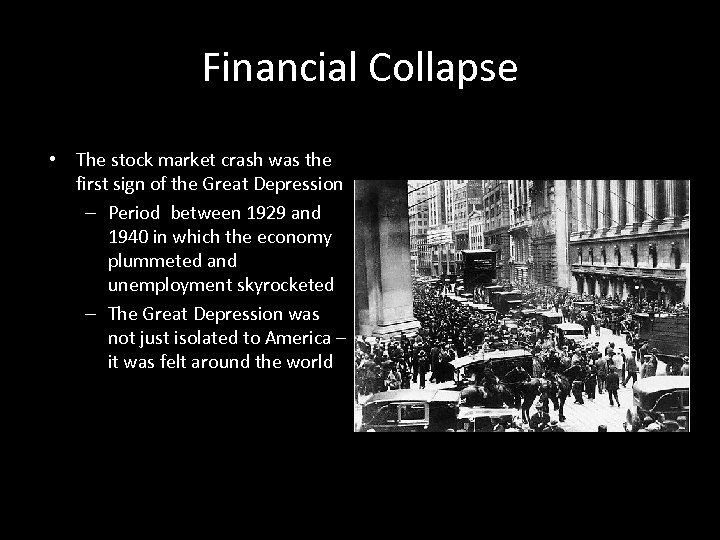 Financial Collapse • The stock market crash was the first sign of the Great