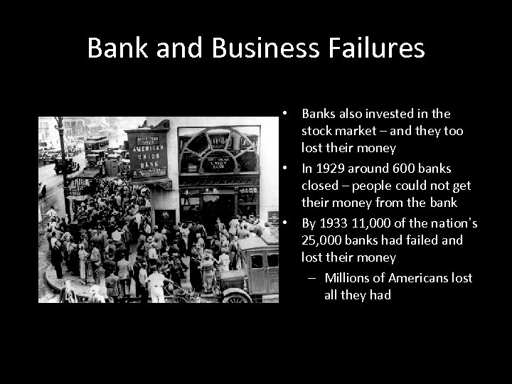 Bank and Business Failures • Banks also invested in the stock market – and