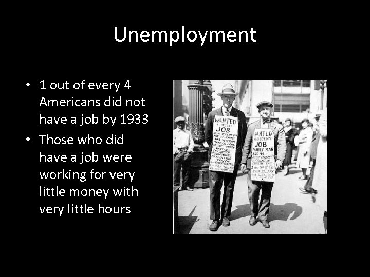 Unemployment • 1 out of every 4 Americans did not have a job by