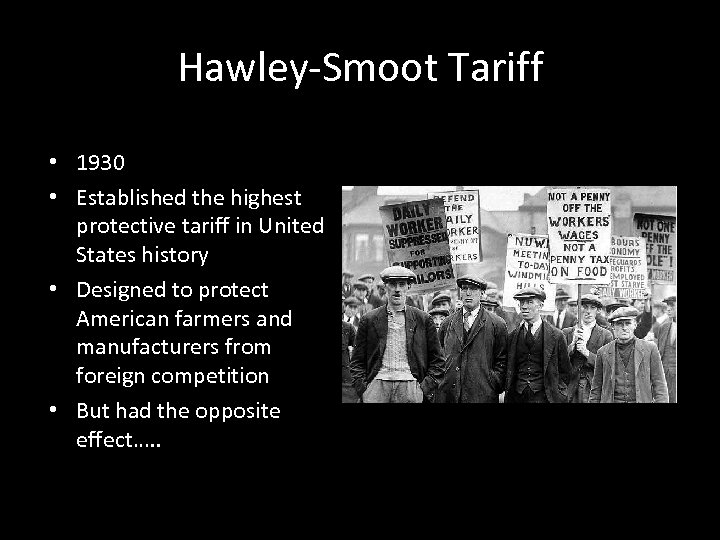Hawley-Smoot Tariff • 1930 • Established the highest protective tariff in United States history