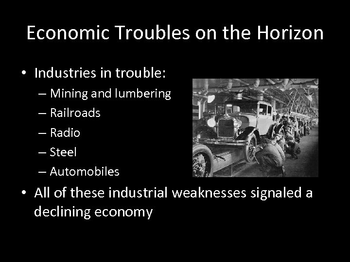 Economic Troubles on the Horizon • Industries in trouble: – Mining and lumbering –