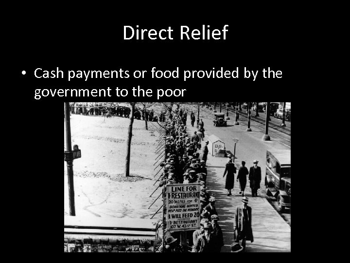 Direct Relief • Cash payments or food provided by the government to the poor