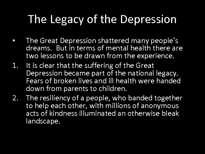 The Legacy of the Depression The Great Depression shattered many people's dreams. But in