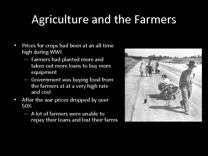 Agriculture and the Farmers • Prices for crops had been at an all-time high
