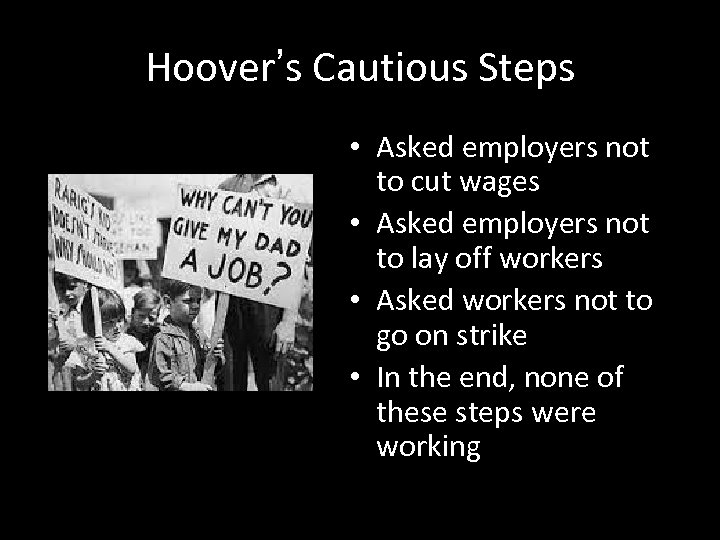 Hoover's Cautious Steps • Asked employers not to cut wages • Asked employers not