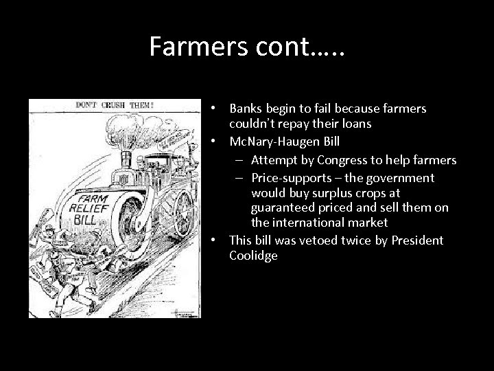 Farmers cont…. . • Banks begin to fail because farmers couldn't repay their loans