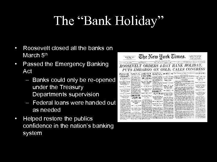 """The """"Bank Holiday"""" • Roosevelt closed all the banks on March 5 th •"""